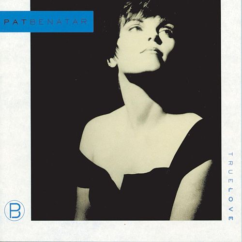 True Love by Pat Benatar