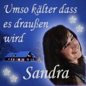 Umso kälter dass es draussen wird by Sandra