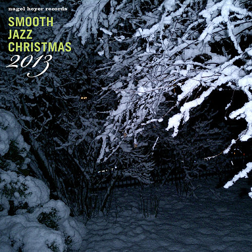 Smooth Jazz Christmas 2013 by Various Artists