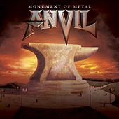 Monument Of Metal: The Very Best Of Anvil by Anvil