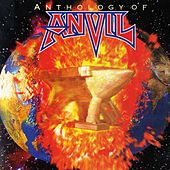 Anthology Of Anvil by Anvil