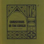 Christmas In the Congo by Les Troubadours Du Roi Baudouin