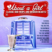 About a Girl: Classic Doo Wops and Broken Hearts by Various Artists