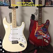 Theres a Guitar Party Going On by Jack Falk Project