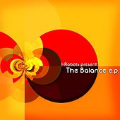 I-Robots Presents: The Balance E.P. by Various Artists