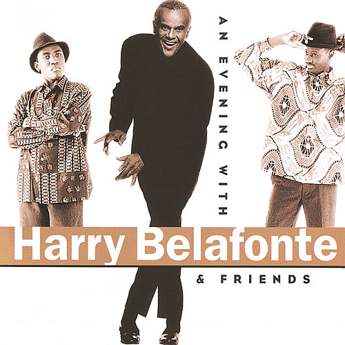 An Evening With Harry Belafonte & Friends by Harry Belafonte