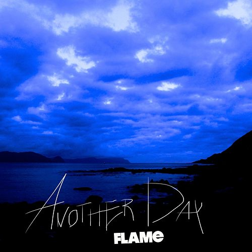 Another Day by Flame