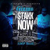 Stakk Now Ball Later by Gizmo