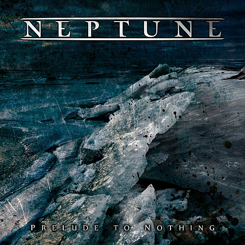 Prelude to Nothing by Neptune