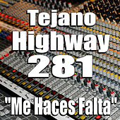 Me Haces Falta by Tejano Highway 281