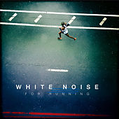 White Noise for Running: Environmental Sound Masking Aid for Improved Concentation & Training Performance by Various Artists