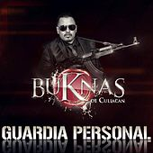 Guardia Personal by Los Buknas De Culiacan