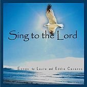 Sing to the Lord by Various Artists