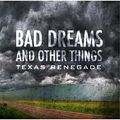 Bad Dreams and Other Things by Texas Renegade