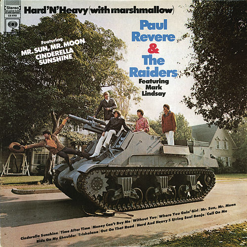 Hard 'N' Heavy (With Marshmallow) by Paul Revere & the Raiders