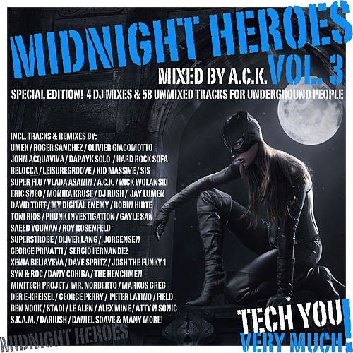 Midnight Heroes, Vol. 3 (Mixed By A.C.K.) (Special Edition! 4 DJ Mixes & 58 Unmixed Tracks for Underground People) by Various Artists