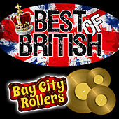 Best of British: Bay City Rollers by Bay City Rollers