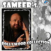 Sameer's Bollywood Collection, Vol. 6 by Various Artists