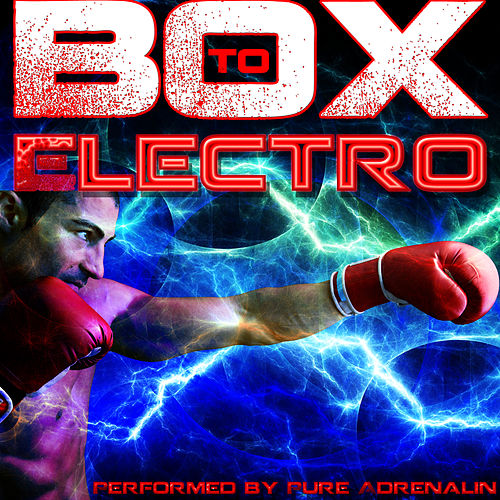 Box to Electro by Pure Adrenalin