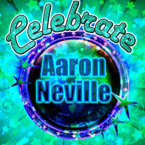 Celebrate: Aaron Neville by Aaron Neville