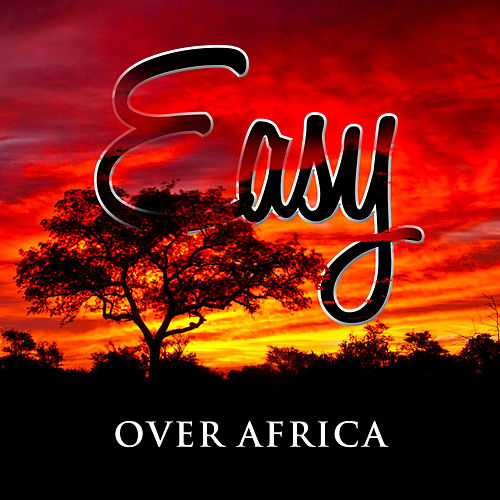 Easy Over Africa by Various Artists