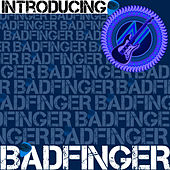 Introducing Badfinger by Badfinger