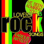 Lovers Rock Songs, Vol. 3: I've Been Admiring You by Various Artists