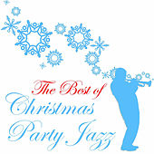 The Best of Christmas Party Jazz, Classics by Glen Miller, Ella Fitzgerald, Mel Torme & More! von Various Artists