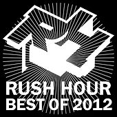 Rush Hour Recordings - Best of 2012 by Various Artists