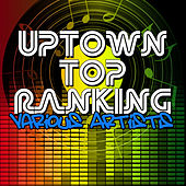 Uptown Top Ranking by Various Artists