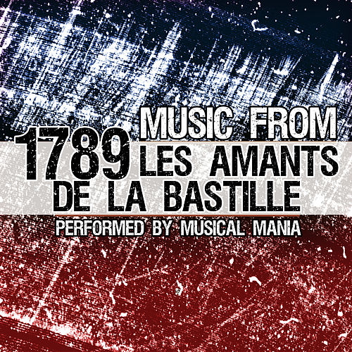Music From: 1789, Les Amants De La Bastille by Musical Mania