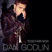 Together Now by Dan Godlin