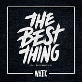 The Best Thing (That Never Happened) - Single by We Are The In Crowd