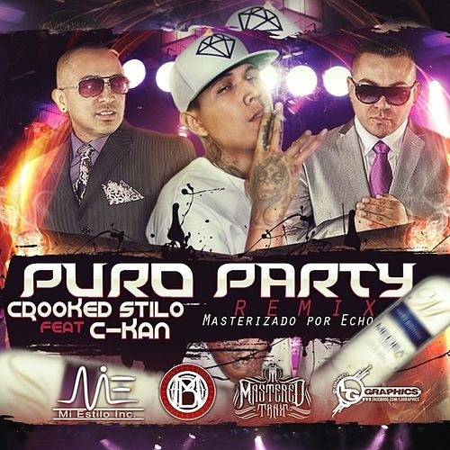 Puro Party (Remix) (feat. C-Kan) - Single by Crooked Stilo