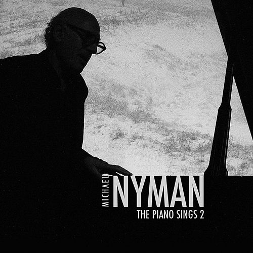 The Piano Sings, Vol. 2 by Michael Nyman