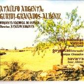 Ataúlfo Argenta: Granados-Albéniz-Guridi by Ataúlfo Argenta