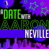 A Date with Aaron Neville by Aaron Neville