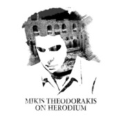 Mikis Theodorakis On Herodium by Mikis Theodorakis (Μίκης Θεοδωράκης)