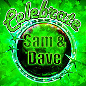 Celebrate: Sam & Dave by Sam and Dave