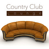 Country Club Lounge by Various Artists