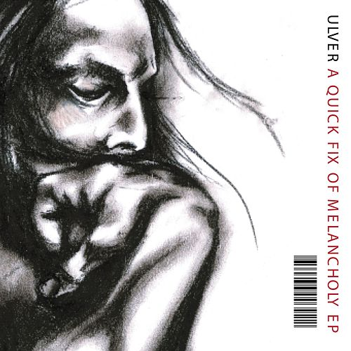 A Quick Fix Of Melancholy EP by Ulver