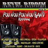 Réyèl riddim, Vol. 8 (Pou Nou Pou Nou Hand Riddim) by Various Artists