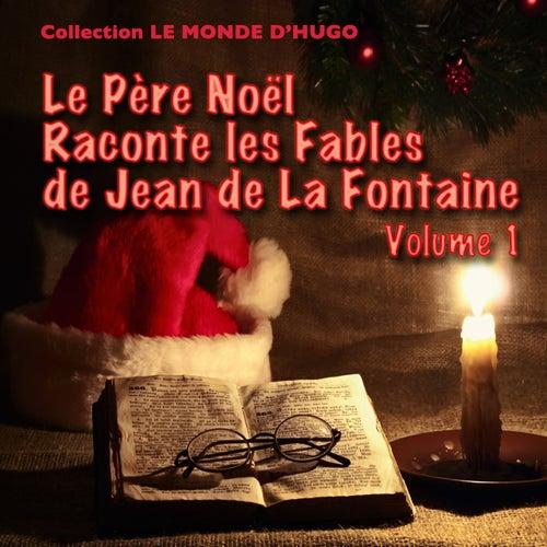 Le Père Noël raconte les fables de Jean de La Fontaine, vol. 1 (16 fables) by Le Monde d'Hugo