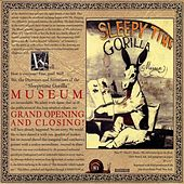 Grand Opening And Closing by Sleepytime Gorilla Museum