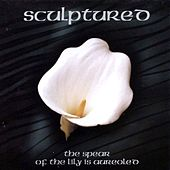 The Spear Of The Lily Is Aureoled by Sculptured