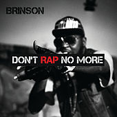 Don't Rap No More (Maxi-single) by Christopher Brinson