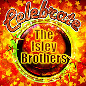Celebrate: The Isley Brothers (Remastered) von The Isley Brothers