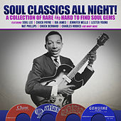 Soul Classics All Night! A Collection of Rare and Hard to Find Soul Gems by Various Artists