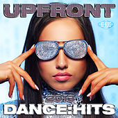 Upfront Dance Hits 2013 by Various Artists
