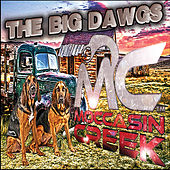 The Big Dawgs by Moccasin Creek